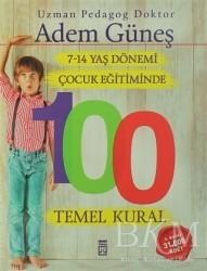 Timaş Yayınları - 7-14 Yaş Dönemi Çocuk Eğitiminde 100 Temel Kural