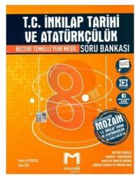 Mozaik Yayınları - 8. Sınıf LGS T.C. İnkılap Tarihi ve Atatürkçülük Soru Bankası Mozaik Yayınları