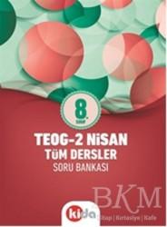 Kida Kitap - 8. Sınıf TEOG-2 Nisan Tüm Dersler Soru Bankası