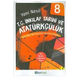 Bilgi Küpü - 8. Sınıf Yeni Nesil T.C. İnkılap Tarihi ve Atatürkçülük