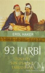 Timaş Yayınları - 93 Harbi - Tuna'da Son Osmanlı Yahudileri