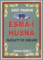 Pamuk Yayıncılık - 99 Esma-i Hüsna Fazileti ve Sırları (Dua-099)