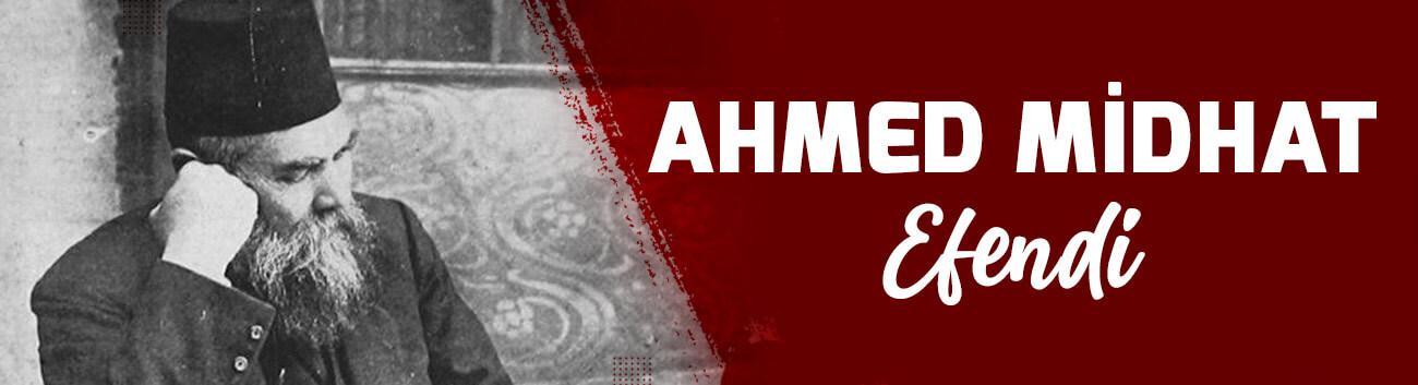 Ahmet Mithat Efendi Kimdir? Ahmet Mithat Efendi Hayatı ve Başarıları