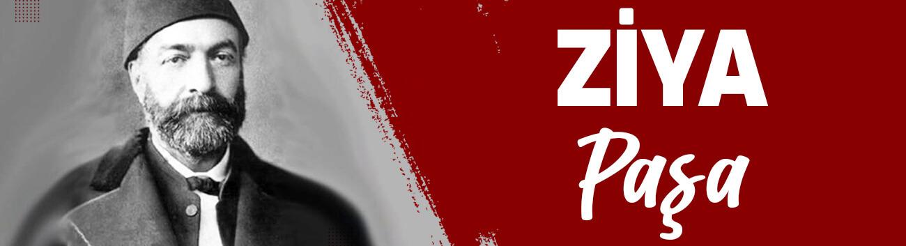 Ziya Paşa Kimdir? Ziya Paşa Hayatı, Başarıları ve Eserleri