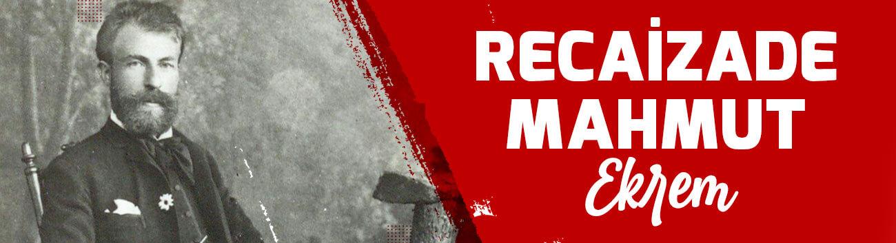 Recaizade Mahmut Ekrem Kimdir? Recaizade Mahmut Ekrem Hayatı, Başarıları ve Eserleri