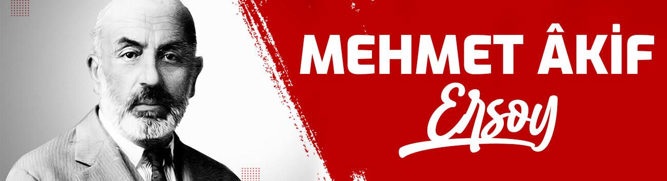 Mehmet Akif Ersoy Kimdir? Mehmet Akif Ersoy Hayatı, Başarıları ve Eserleri