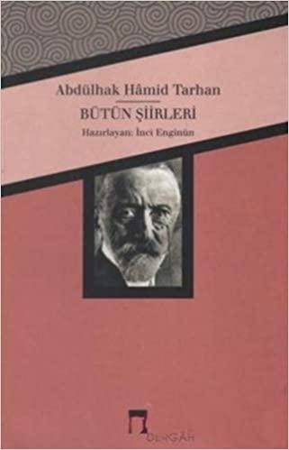 İnci Enginün - Abdülhak Hamid Tarhan Bütün Şiirleri