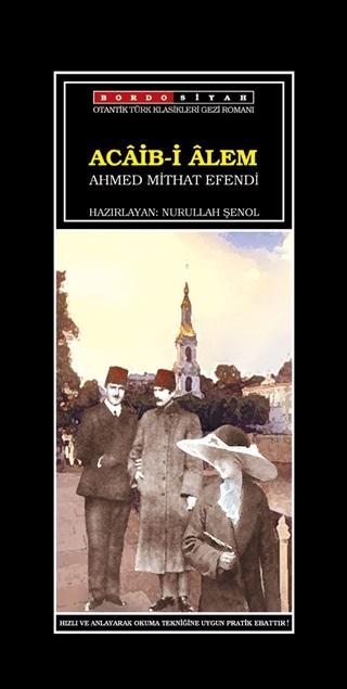 Acaib-i Alem - Ahmet Mithat Efendi