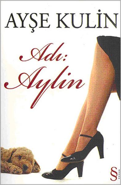 Adı Aylin - Ayşe Kulin