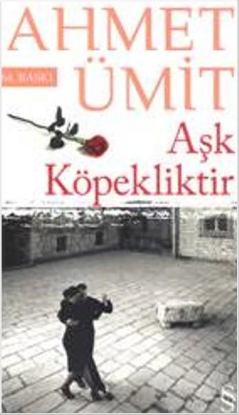 Ahmet Ümit – Aşk Köpekliktir