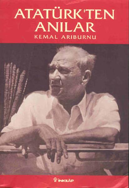 Atatürk'ten Anılar – Kemal Arıburnu