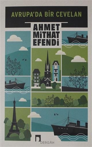 Avrupada Bir Cevelan - Ahmet Mithat Efendi