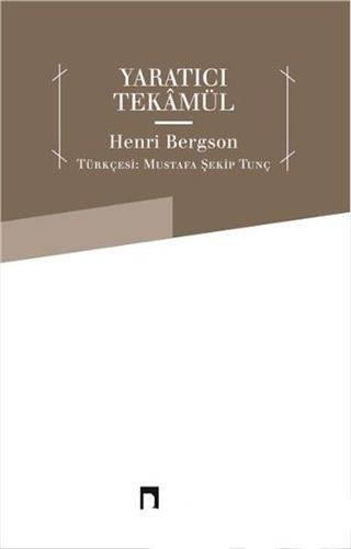 Bergson – Yaratıcı Tekamül