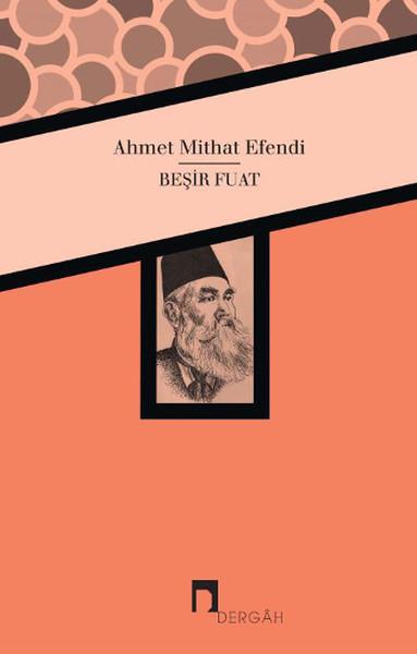 Beşir Fuat - Ahmet Mithat Efendi
