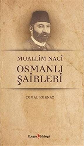Cemal Kurnaz - Muallim Naci Osmanlı Şairleri
