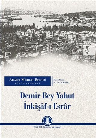 Demir Bey Yahut İnkişaf-ı Esrar - Ahmet Mithat Efendi