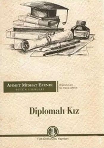 Diplomalaı Kız - Ahmet Mithat Efendi