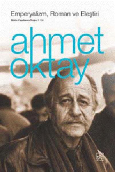 Emperyalizm, Roman ve Eleştiri – Ahmet Oktay