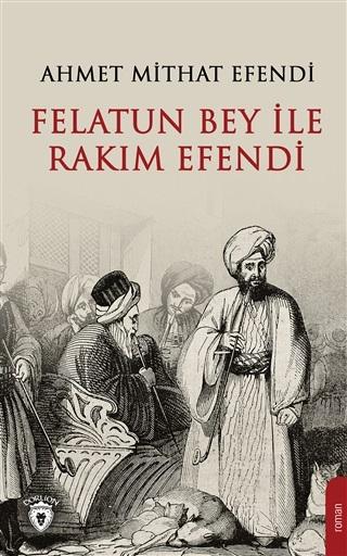 Felatun Bey ile Rakim Efendi - Ahmet Mithat Efendi