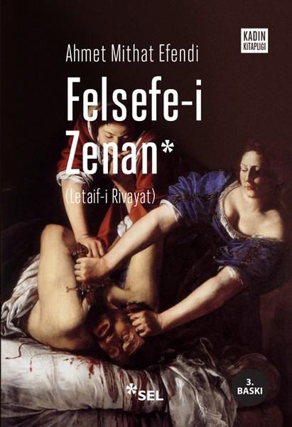 Felsefe-i Zenan - Ahmet Mithat Efendi