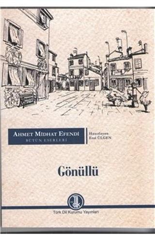 Gönüllü - Ahmet Mithat Efendi