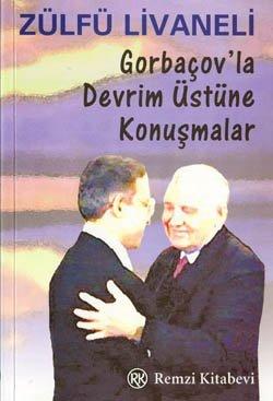 Gorbaçov'la Devrim Üstüne Konuşmalar