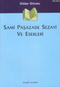 Güler Güven - Samipaşazade Sezai Eserleri