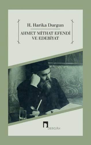 H. Harika Durgun - Ahmet Mithat Efendi ve Edebiyat