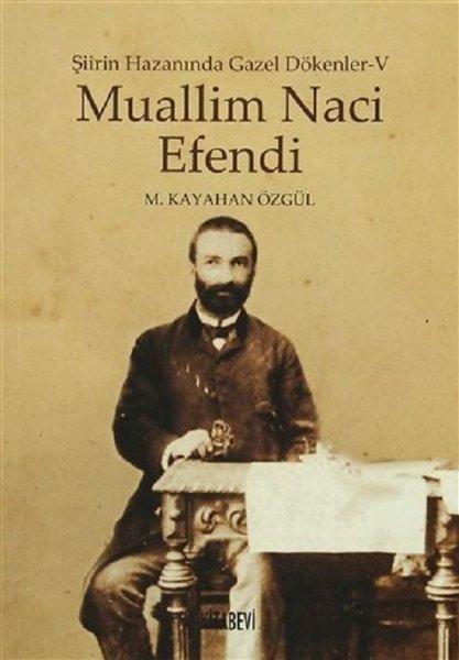 M.Kayahan Özgül - Muallim Naci Efendi