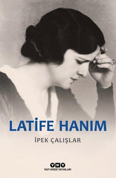 Latife Hanım – İpek Çalışlar