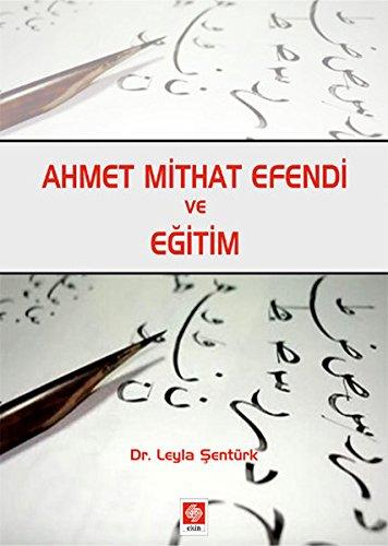 Leyla Şentürk - Ahmet Mithat Efendi ve Eğitim