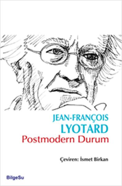 Lyotard – Postmodern Durum