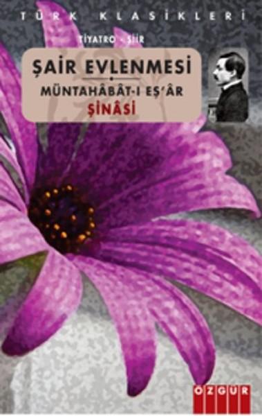 Muntehabat-ı Eş'ar (Divan-i Şinasi) - İbrahim Şinasi