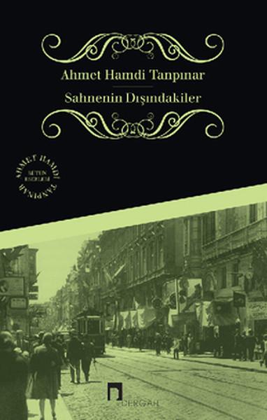 Sahnenin Dışındakiler – Ahmet Hamdi Tanpınar