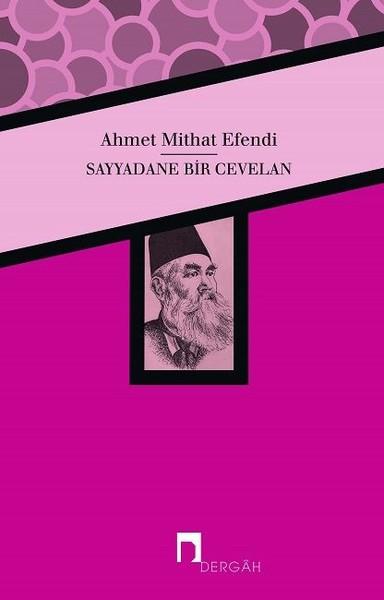 Seyyadane Bir Cevelan - Ahmet Mithat Efendi