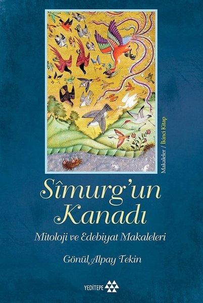 Simurg'un Kanadı-Mitoloji ve Edebiyat Makaleleri-Makaleler - Gönül Alpay Tekin