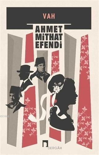 Vah! - Ahmet Mithat Efendi