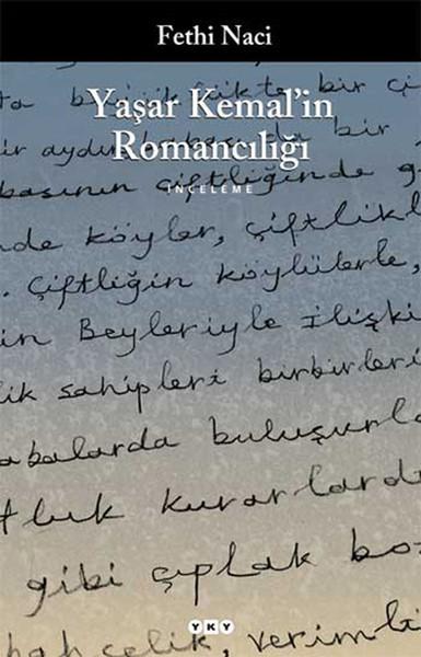 Yaşar Kemal'in Romancılığı – Fethi Naci