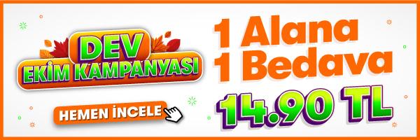 Dev Ekim Kampanyası - 1 Alana 1 Bedava 14,90 TL