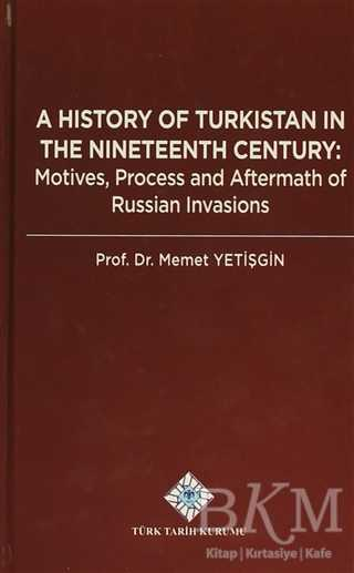 A History Of Turkistan in the Nineteenth Century