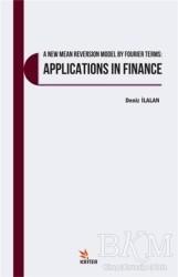 Kriter Yayınları - A New Mean Reversion Model By Fourier Terms: Applications In Finance