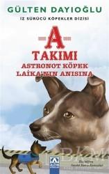 Altın Kitaplar - A Takımı - Astronot Köpek Laika'nın Anısına