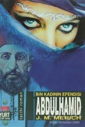 Yurt Kitap Yayın - Abdülhamid Bin Kadının Efendisi