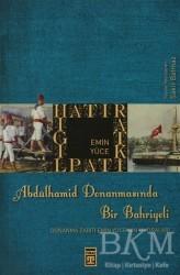 Timaş Yayınları - Abdülhamid Donanmasında Bir Bahriyeli