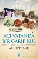 Timaş Yayınları - Acı Vatanda Bir Garip Kul