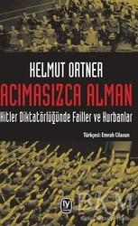 Tekin Yayınevi - Acımasızca Alman: Hitler Diktatörlüğünde Failler ve Kurbanlar