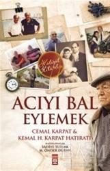 Timaş Yayınları - Acıyı Bal Eylemek