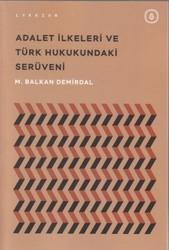 Lykeion Yayınları - Adalet İlkeleri ve Türk Hukukundaki Serüveni