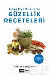 Siyah Beyaz Yayınları - A'dan Z'ye Bitkilerle Güzellik Reçeteleri