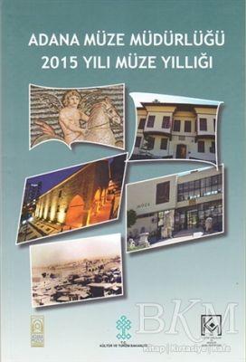 Adana Müze Müdürlüğü 2015 Yılı Müze Yıllığı